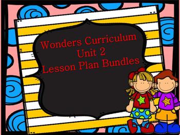 Wonders Curriculum Unit 2 MEGA Lesson Plan Bundles