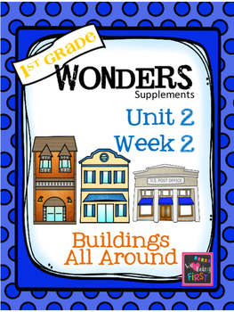 1st Grade Wonders - Unit 2 Week 2 - Buildings All Around Us