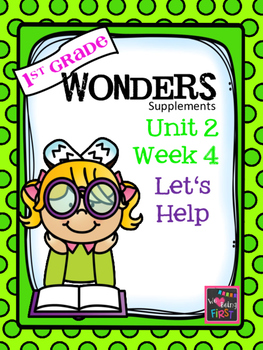 1st Grade Wonders - Unit 2 Week 4 - Let's Help