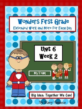 Wonders First Grade: Unit 6 Week 2 Days 1-5: Extended Resources