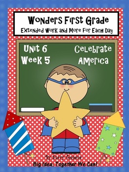 Wonders First Grade: Unit 6 Week 5 Days 1-5: Extended Resources
