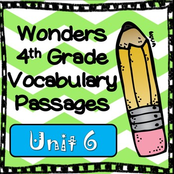 Wonders Fourth Grade Vocabulary Cloze Passages Unit 6