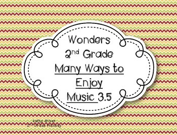 Wonders Grade 2 Many Ways to Enjoy Music 3.5 {7 Literacy A