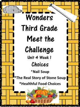 Wonders: Grade 3 Unit 4.1:  Choices