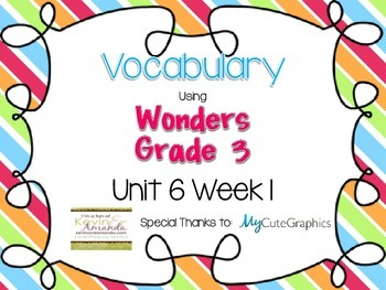 Wonders Grade 3: Unit 6 Week 1 Vocabulary Games