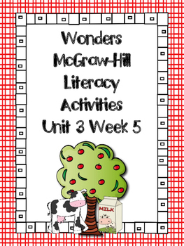 Wonders McGraw-Hill 1st Grade Unit 3 Week 5 Literacy Activities