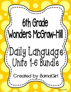 Wonders McGraw Hill 6th Grade Daily Language - Units 1-6 *
