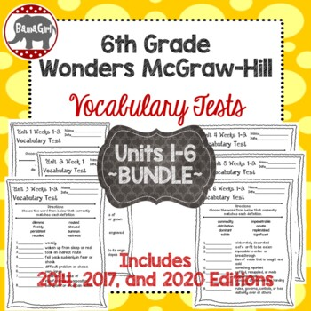 Wonders McGraw Hill 6th Grade Vocabulary Tests - Units 1-6
