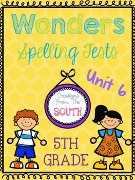 Wonders Multiple Choice Spelling Tests - Unit 6