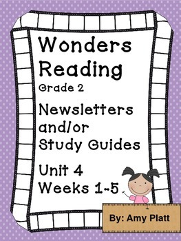 Wonders Reading Grade 2 Unit 4 Newsletters / Study Guides