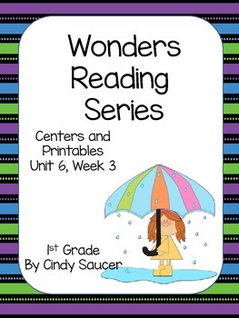 Wonders Reading Series, Centers and Printables,, Unit 6, W