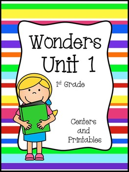 Wonders Reading Series, Unit 1, Weeks 1 - 5, 1st Grade, Ce