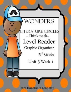 Wonders Thinkmark Literature Circles~Unit 3 Week 1