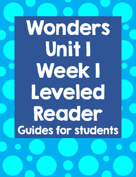Wonders Unit 1 Week 1 Leveled Reader BUNDLE
