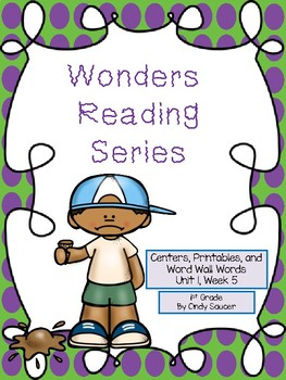 Wonders, Unit 1, Week 5, 1st Grade, Centers, Printables, a