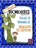 Wonders - Unit 3- Week 2  Watch It Grow!