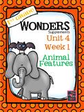 Wonders - Unit 4- Week 1- Animal Features