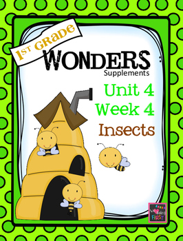 1st Grade Wonders  Unit 4  Week 4  Insects