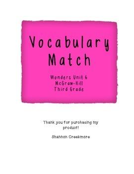 Wonders Unit 6 Vocabulary Match (McGraw-Hill)