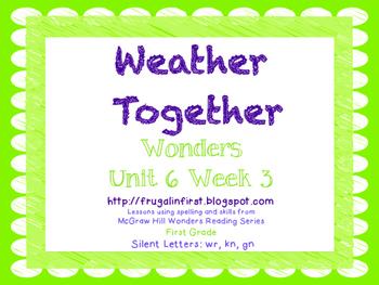 Wonders Unit 6 Week 3: silent letters (gn, kn, wr)