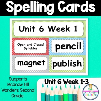 Wonders Unit 6 Weeks 1-5 Spelling Words Second Grade