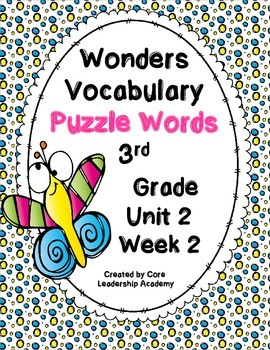 Wonders Vocabulary ~ Puzzle Words~Unit 2 Week 2