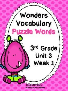 Wonders Vocabulary ~ Puzzle Words~Unit 3 Week 1