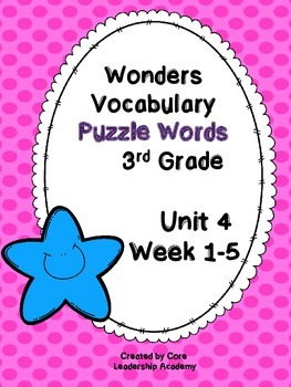 Wonders Vocabulary ~ Puzzle Words~Unit 4 Week 1~5