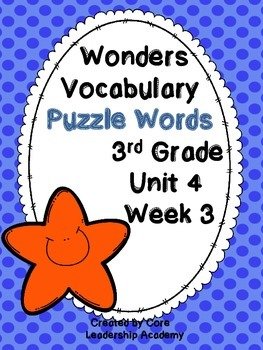 Wonders Vocabulary ~ Puzzle Words~Unit 4 Week 3