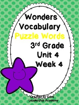 Wonders Vocabulary ~ Puzzle Words~Unit 4 Week 4