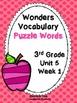 Wonders Vocabulary ~ Puzzle Words~Unit 5 Week 1~5