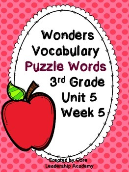 Wonders Vocabulary ~ Puzzle Words~Unit 5 Week 5