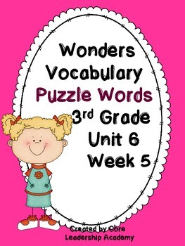 Wonders Vocabulary ~ Puzzle Words~Unit 6 Week 5