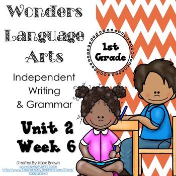 Wonders Writing and Grammar: 1st Grade Unit 2 Week 6