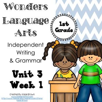 Wonders Writing and Grammar: 1st Grade Unit 3 Week 1