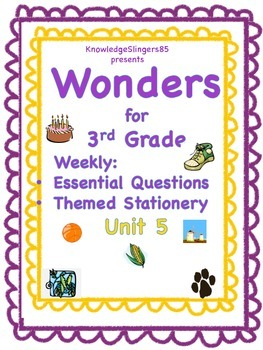 Wonders for 3rd Grade: Unit 5, Essential Questions on Them