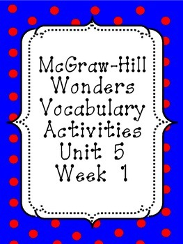 Wonders unit 5, week 1 vocabulary activities
