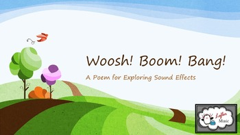Woosh! Boom! Bang! -- A Poem for Exploring Sound Effects
