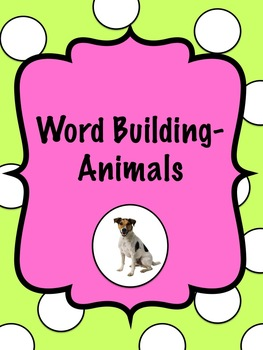 Word Building-Animals-Letter matching, two levels, literac