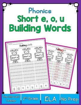 Word Building: Short E, O, & U Sounds