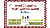 Word Chopping Multi-syllable Words with Suffixes
