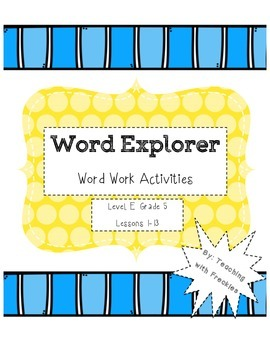 Word Explorer Level E Word Work Packet: Lessons 1-13