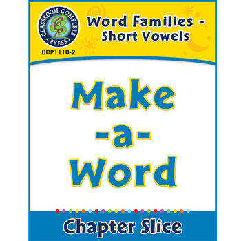 Word Families - Short Vowels: Make-a-Word Gr. K-1