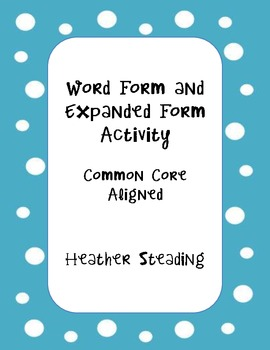 Word Form and Expanded Form Activity {Common Core Aligned!}