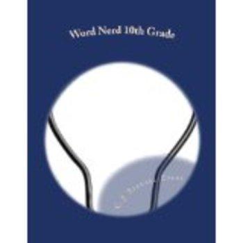 Word Nerd: 10th Grade: A Common Core Intensive Writing Pra