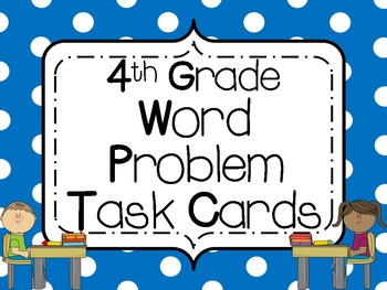 Word Problem Task Cards: 4th Grade **All Standards**