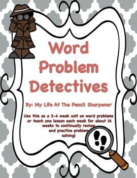 Word Problem Unit - Problem Solving Detectives - Common Co