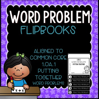 Word Problems 1.OA.1 Putting Together Mini Flip Book Foldable