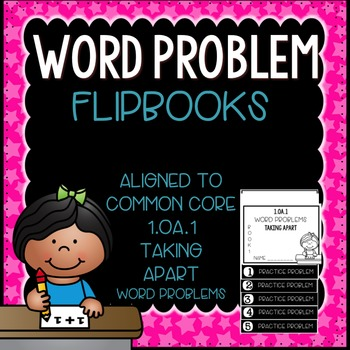 Word Problems 1.OA.1 Taking Apart Mini Flip Book Foldable