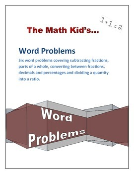 Word Problems Part 2: Fractions, Parts of a Whole, Convers
